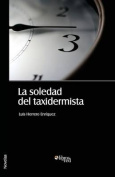 La Soledad del Taxidermista [Spanish]