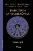 Emilia Tercia, La Hija del Consul. Volumen II [Spanish]