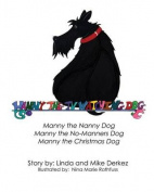 Manny the TV Watching Dog [Manny the Nanny Dog, Manny the No-Manners Dog, Manny the Christmas Dog]