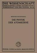 Die Physik Der Atomkerne  [GER]