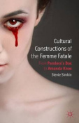 Cultural Constructions of the Femme Fatale
