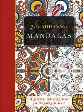 The Mandalas Colouring Book: Just Add Colour