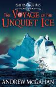 The Voyage of the Unquiet Ice