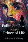 Falling in Love with the Prince of Life