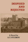 Despised and Rejected
