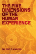 The Five Dimensions of the Human Experience