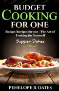 Budget Cooking for One - Supper Dishes