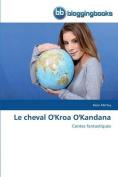Le Cheval O'Kroa O'Kandana  [FRE]