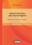 Animal Liberation Oder Animal Rights? Tierethische Positionen Im Vergleich [GER]