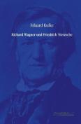 Richard Wagner Und Friedrich Nietzsche