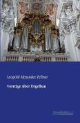Vortrage Uber Orgelbau [GER]