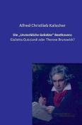 """Die Unsterbliche Geliebte"""" Beethovens"""