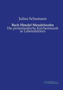 Bach Handel Mendelssohn