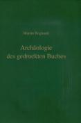 Archaologie Des Gedruckten Buches  [GER]