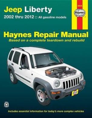 Jeep Liberty Automotive Repair Manual: 2001-12 (Haynes Automotive Repair Manuals)