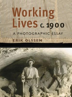 Working Lives C. 1900: A Photographic Essay
