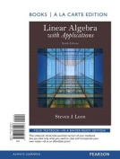 Linear Algebra with Applications, Books a la Carte Edition