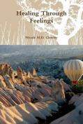 Healing Through Feelings