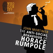 The Anti-Social Behaviour of Horace Rumpole [Audio]
