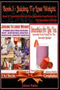 Juicing to Lose Weight (Best Juicing Recipes for Weight Loss) + Smoothies Are Like You