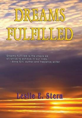 Dreams Fulfilled by Leslie E. Stern.