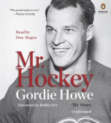 Mr. Hockey: My Story [Audio]