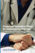 Covenantal Biomedical Ethics for Contemporary Medicine