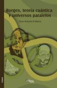 Borges, Teoria Cuantica y Universos Paralelos [Spanish]