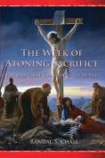 The Week of Atoning Sacrifice