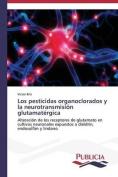 Los Pesticidas Organoclorados y La Neurotransmision Glutamatergica [Spanish]