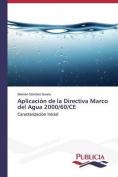 Aplicacion de La Directiva Marco del Agua 2000/60/Ce [Spanish]