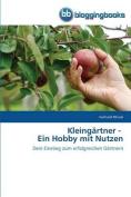 Kleingartner - Ein Hobby Mit Nutzen [GER]