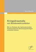 Kriegstraumata Von Bundeswehrsoldaten