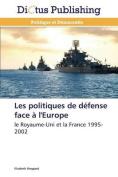 Les Politiques de Defense Face A L'Europe  [FRE]