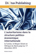 L Autoritarisme Dans La Structure Politico-Economique Internationale  [FRE]