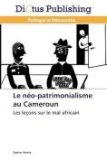 Le Neo-Patrimonialisme Au Cameroun  [FRE]