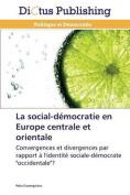 La Social-Democratie En Europe Centrale Et Orientale  [FRE]
