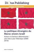 La Politique Etrangere Du Maroc Envers Israel  [FRE]