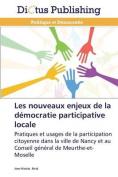 Les Nouveaux Enjeux de La Democratie Participative Locale  [FRE]