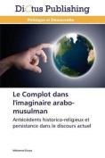 Le Complot Dans L'Imaginaire Arabo-Musulman  [FRE]