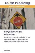 Le Quebec Et Ses Minorites  [FRE]