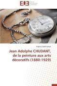 Jean Adolphe Chudant, de La Peinture Aux Arts Decoratifs (1880-1929)  [FRE]