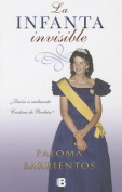 La Infanta Invisible = The Invisible Princess [Spanish]