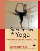Secuencias de Yoga = Yoga Sequencing [Spanish]