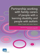 Partnership Working with Family Carers of People with a Learning Disability and People with Autism