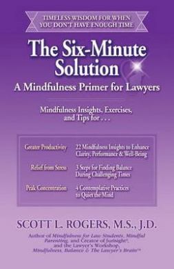 The Six-Minute Solution: A Mindfulness Primer for Lawyers