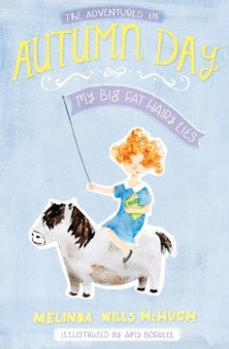 My Big Fat Hairy Lies (The Adventures of Autumn Day)