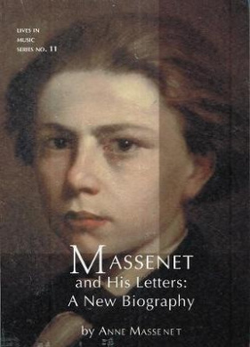 Massenet and His Letters: A New Biography