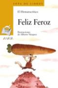 Feliz Feroz [Spanish]