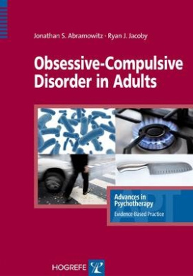 Obsessive-Compulsive Disorder in Adults (Advances in Psychotherapy: Evidence Based Practice)